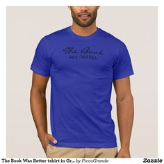 The Book Was Better tshirt in Gray - Book Shirts Vietnam T Shirts, Spanish Men, Funny Spanish, T-shirt Humour, Book Shirts, Time T, Letter T, Custom T, Custom Design