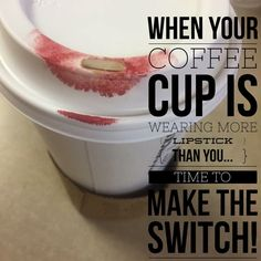 Are you tired of your coffee cup getting your lipstick right after you put it on? Time to make the switch to Lipsense! www.senegence.com Distributor ID 204302 Facebook: Jess' Sassy Smooches. Email: jesstess79@hotmail.com
