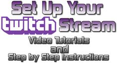 Set up your Twitch stream with fresh Twitch overlays and graphics. This tutorial contains both text and video set ups.