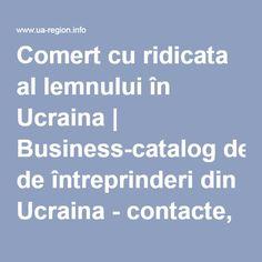 Comert cu ridicata al lemnului în Ucraina | Business-catalog de întreprinderi din Ucraina - contacte, informații, site-ul web, produse, servicii
