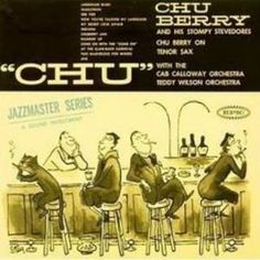 Chu Berry and His Stompy Stevedores with the Cab Calloway Orchestra. «CHU» (Cbs/Sony SOPL-123).