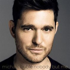"""Michael Buble's new album """"Nobody But Me"""" is scheduled to be released via Warner Bros / Reprise Records. """"Nobody But Me"""" is the multi-Grammy, multi-platinum award winning singer's first album in three Meghan Trainor, Michael Buble, Brian Wilson, Pop Rock, Musical, New Music, Latest Music, Believe In You, Itunes"""