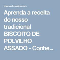 Aprenda a receita do nosso tradicional BISCOITO DE POLVILHO ASSADO - Conheça Minas