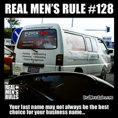REAL MEN'S RULE ~ Your last name may not always be the best choice for your business name.