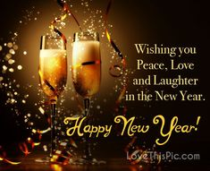 Wishing you Peace, Love and Laughter in the New Year -- Happy New Year!!