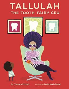 """Read """"Tallulah the Tooth Fairy CEO"""" by Tamara Pizzoli available from Rakuten Kobo. Hilarious and smart, Tallulah the Tooth Fairy CEO is a modern take on the classic tooth fairy story by Tamara Pizzoli wi. Bunny Book, Kids Book Club, Fantasy Figures, First Tooth, Modern Kids, Tooth Fairy, Toy Store, Mythical Creatures, A Boutique"""