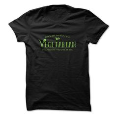 #camera #grandma #grandpa #lifestyle #military #states... Cool T-shirts (Best Price) VEGETARIAN . HockeyTshirts  Design Description: Dont ask me why im a Vegetarian ask your self why youre not.  If you don't absolutely love this Shirt, you'll be able to SEARCH your favorite one by way of utilizing search bar on the heade...