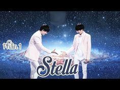 [Bonnie Productions][FMV Khải Nguyên] Stella (phần 1) - YouTube