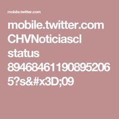 mobile.twitter.com CHVNoticiascl status 894684611908952065?s=09