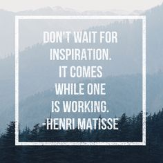 Don't wait for inspiration. It comes while one is working. - Henri Matisse. . . . #ArtQuotes #Matisse #TuesdayTruth #Inspiration #Craftamo