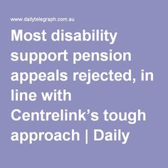 Most disability support pension appeals rejected, in line with Centrelink's tough approach | Daily Telegraph