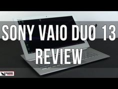REVIEW: Sony Vaio Duo 13 review: a much improved Haswell slider