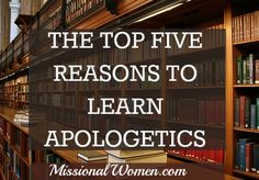 Top 5 reasons to learn apologetics