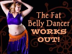 NO VIDEO: The Fat Belly Dancer Works Out is a series by moi (Andalee) about how I'm incorporating more fitness into my life in order to improve my belly dancing and health. Belly Dance Lessons, Belly Dancing Classes, Dancers Body, Belly Dancers, Belly Dancer Costumes, Dance Costumes, Belly Dancing For Beginners, Belly Dance Outfit, Country Dance