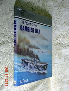 The Escort Carrier Gambier Bay Al Ross 1993 Anatomy of the Ship Naval Inst Press