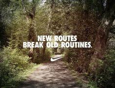 New Routes Break Old Routines ~ Nike~