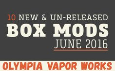 Are you looking for a new Box Mod? We have 10 New & some Un-Released Box Mods for your viewing pleasure. These were chosen for their newness, quality, and Features