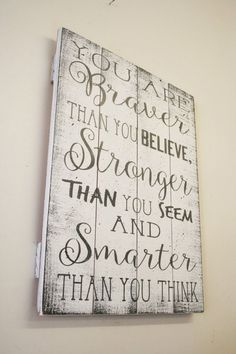 You Are Braver Than You Believe Pallet Sign by RusticlyInspired