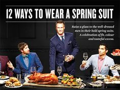 A fun take on the Last Supper (see also: Avenue magazine's 2012 Food Issue cover, http://www.avenuecalgary.com/their-last-supper), 12 Ways to Wear A Spring Suit | Sharp, Canada's Magazine for Men.
