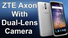 ZTE Axon New Smartphone First Look
