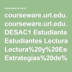 courseware.url.edu.gt DESAC1 Estudiantes Lectura%20y%20Escritura%20Acad%C3%A9micas Estrategias%20de%20lectura%20-%20Isabel%20Sole Estrategias_de_lectura_Isabel_Sole_pag_57_a_75[1].pdf