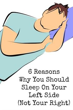 6 Reasons Why You Should Sleep On Your Left Side (Not Your Right) ~
