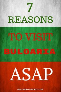 REASONS TO VISIT BULGARIA  However, Bulgaria is a lot more than Sunny Beach and has a lot more to offer. Bulgaria is absolutely worth visiting, so give it a chance, and I promise you that you won't be sorry.  Visit Bulgaria / Reasons to travel to Bulgaria