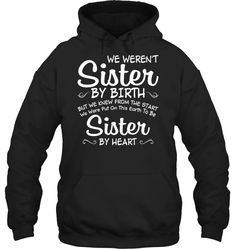 We Are Sister By Heart Funny T Shirts Hilarious Sarcastic Shirts Funny Tee Shirt Humour Funny Outfits Bff Shirts, Funny Tee Shirts, Cute Shirts, Friends Shirts, Awesome Shirts, Sarcastic Shirts, Funny Shirt Sayings, Funny Quotes, Best Friend Hoodies