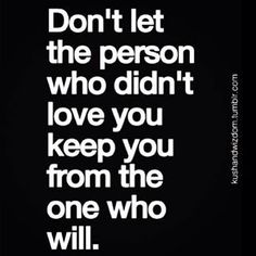 So true! I found the one who will and he is wonderful :)