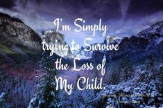 A child of any age. Forever Missing my son so very much. I Miss My Daughter, I Love My Son, My Beautiful Daughter, Love You, Birthday In Heaven, Missing My Son, Child Loss, Healing Words, Losing A Child