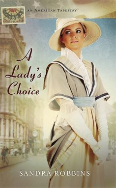 A Lady's Choice (American Tapestries) by Sandra Robbins Historical Romance Books, Historical Fiction, Christian Fiction Books, Beautiful Book Covers, Inspirational Books, My Books, American, Lady, Tapestries