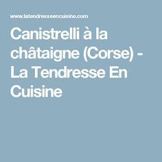 Canistrelli à la châtaigne (Corse) - La Tendresse En Cuisine