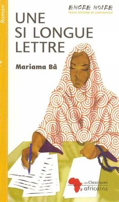 Une-si-longue-lettre-de-Mariama-Ba Afrique Francophone, Good Books, Books To Read, Reading Material, Learn French, Romans, Book Recommendations, Book Lists, Films 2016