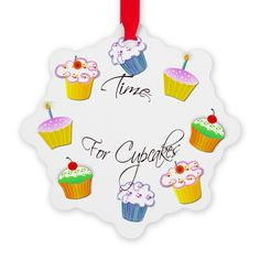 time for cupcakes Ornament on CafePress.com