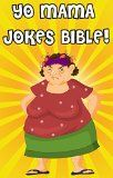 Free Kindle Book -  [Humor & Entertainment][Free] Yo Mama Jokes Bible: The Worlds Best Yo Momma Jokes! (Comedy, Jokes And Riddles, Humour, Jokes For Kids, Yo Mama Jokes)