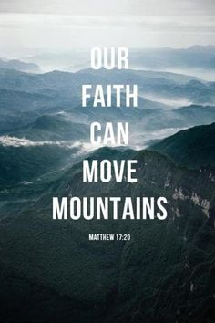 faith-can-move-mountains-bible-quotes.jpg (500×750)
