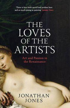 The Loves of the Artists - Jones Jonathan | Public βιβλία