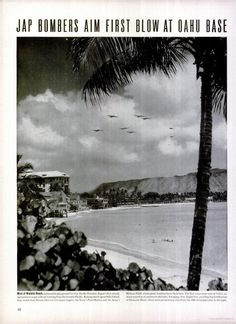 """Attack on Pearl Harbor - Caption: """"West of Waikiki Beach, fashionable playground for this Pacific Paradise, Japan's first attacking bombers swept without warning from the western Pacific."""" LIFE, Dec. 15, 1941."""