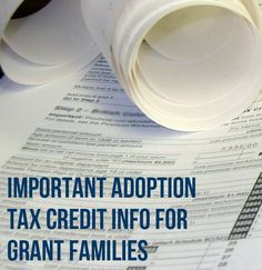 Adoption Tax Credit Tips + Important Info for Grant Families