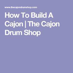 How To Build A Cajon | The Cajon Drum Shop