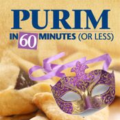 Purim in 60 Minutes or Less