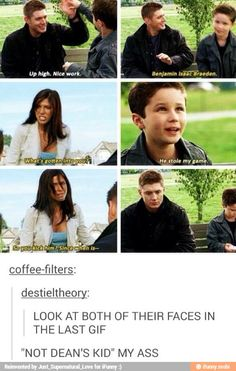 I will always believe that Ben is Dean's kid. Doesn't matter what anyone says... he's Dean's spitting image.