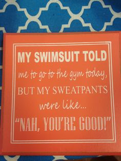 "My Swimsuit told me to go to the gym today, but my sweatpants were like ""nah, you're good!"" Small hanging quote- Available at Anchored in Love in Port Lavaca, TX. #anchoredinlove #portlavaca #portlavacatx #portlavacatexas #coffeeandgifts #quotes #fitness"