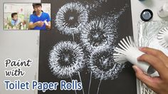 Toilet Paper Roll Painting Techniques for Beginners | Easy Step by Step. I'm not even sure this IS a dandelion, but GREAT tutorial.  <3