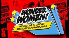 Wonder Women! The Untold Story of American Superheroines  http://wonderwomendoc.com/ #thenatinihour #sundaybrunch #conversationcocktails