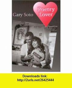 Poetry Lover (9780826323194) Gary Soto , ISBN-10: 0826323197  , ISBN-13: 978-0826323194 ,  , tutorials , pdf , ebook , torrent , downloads , rapidshare , filesonic , hotfile , megaupload , fileserve