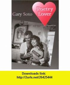 Poetry Lover (9780826323194) Gary Soto , ISBN-10: 0826323197  , ISBN-13: 978-0826323194 ,  , tutorials , pdf , ebook , torrent , downloads , rapidshare , filesonic , hotfile , megaupload , fileserve