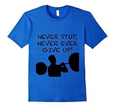 Those of us that work out, train hard, grow strength and muscles - know how devoted and passionate we need to be about bodybuilding, fitness, powerlifting, or weightlifting to get gains and success. This tee shirt is to show everyone around that you love your sport, and that you never ever give up, and that you are an achiever! Success shirts for all! Cool Tee Shirts, Great T Shirts, Powerlifting, Weightlifting, Bodybuilding Fitness, Train Hard, Giving Up, Muscles, Strength
