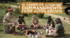 10 Campfire Cooking Commandments According To Alton Brown