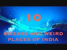 10 BIZZARE AND WEIRD PLACES OF INDIA